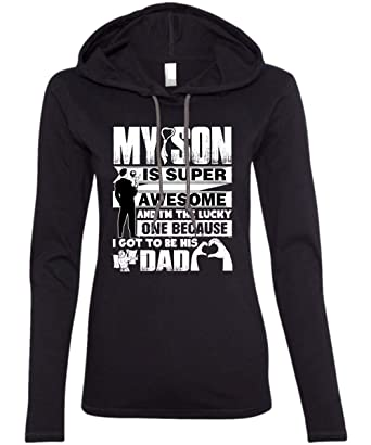 7b26c0a1d Amazon.com: I Love My Dad Ladies' LS Hoodie, My Son is Super Awesome ...