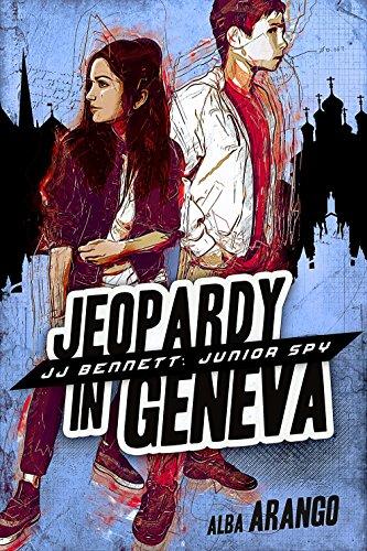 Jeopardy in Geneva (JJ Bennett: Junior Spy Book 2)