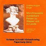 Münchhausens wunderbare Reisen zu Wasser und zu Lande | Gottfried August Bürger