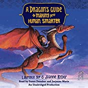 A Dragon's Guide to Making Your Human Smarter: A Dragon's Guide | Laurence Yep, Joanne Ryder