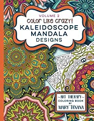 Color Like Crazy Kaleidoscope Mandala Designs Volume 2: A fantastic coloring book for all ages featuring a range of designs to keep you entertained ... for hours. (Groovity Coloring Book Series)