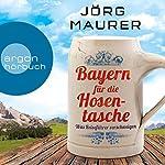 Bayern für die Hosentasche: Was Reiseführer verschweigen   Jörg Maurer