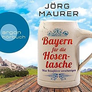 Bayern für die Hosentasche Hörbuch