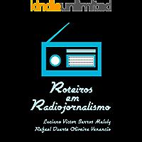 Roteiros em Radiojornalismo