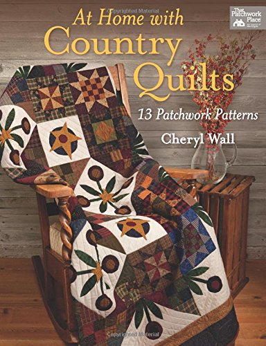 At Home with Country Quilts: 13 Patchwork Patterns ()