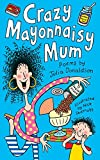 Crazy Mayonnaisy Mum: Poems by Julia Donaldson