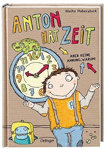 Anton hat Zeit: Aber keine Ahnung warum (Band 1)