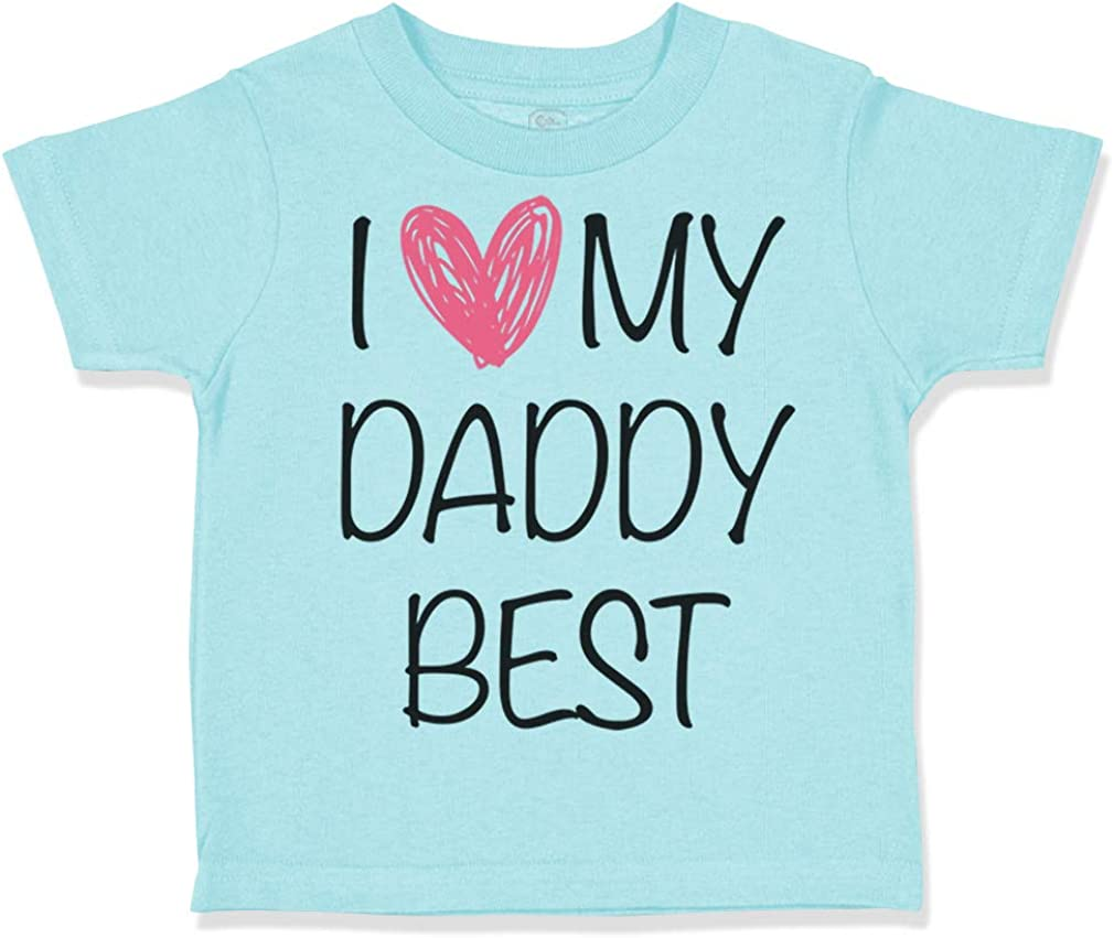 Custom Toddler T-Shirt I Love My Daddy Best Dad Fathers Day Boy /& Girl Clothes