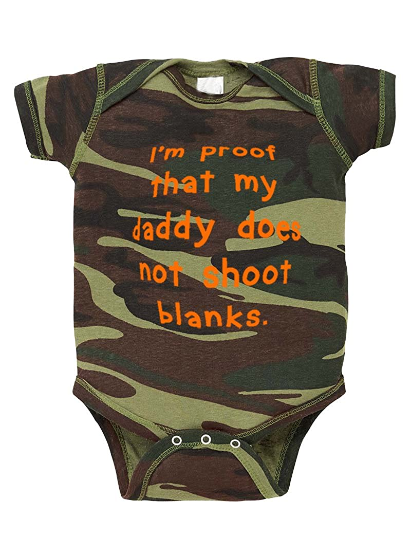 I'M Proof That My Daddy Does Not Shoot Blanks. Camo Baby Bodysuit One Piece BBCAMOFUN0279