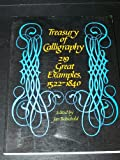 Treasury of Calligraphy: 219 Great Examples, 1522-1840