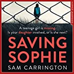 Saving Sophie: A gripping psychological thriller with a brilliant twist | Sam Carrington