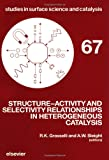 Structure-Activity and Selectivity Relationships in Heterogeneous Catalysis : Proceedings of the ACS Symposium, Boston, MA, April 22-27 1990, , 0444889426