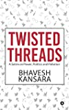 Twisted Threads: A Satire on Power, Politics and Pollution
