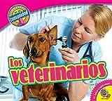 Los Veterinarios (Veterinarians) (Gente de Mi Comunidad (People In My Community)) (Spanish Edition)