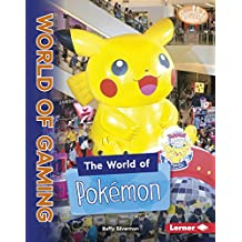 The World of Pokémon (Searchlight Books ™ — The World of Gaming)