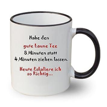 Tasse Schwarz Ring Mit Spruch Hab Den Gute Laune Tee 8 Minuten