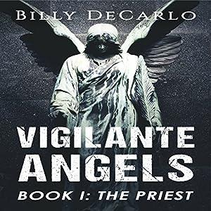 Vigilante Angels Book I: The Priest Audiobook