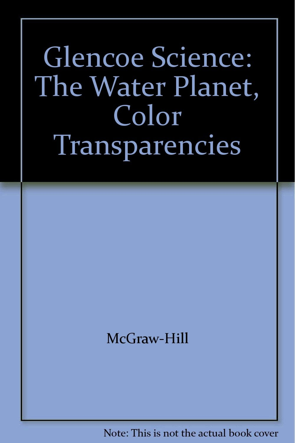 Glencoe Science: The Water Planet, Color Transparencies pdf