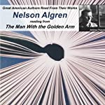 Great American Authors Read from Their Works, Volume 2: Nelson Algren Reading from The Man With the Golden Arm |  Calliope Author Readings,Nelson Algren