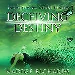 Deceiving Destiny: Bleeding Heart, Book 2 | Nadège Richards