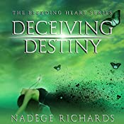 Deceiving Destiny: Bleeding Heart, Book 2 | Nadège Richards
