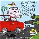 En voiture avec le roi des papas Performance Auteur(s) : Vincent Malone Narrateur(s) : Vincent Malone