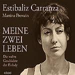 Meine zwei Leben: Die wahre Geschichte der Eislady   Estibaliz Carranza,Martina Prewein