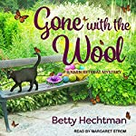 Gone with the Wool: A Yarn Retreat Mystery, Book 4 | Betty Hechtman