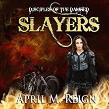 The Slayers: Disciples of the Damned, Season 1, Book 3 Audiobook by April M. Reign Narrated by Roderick Peeples