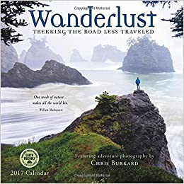 wanderlust 2016 hiking wall calendar trekking the road less traveled