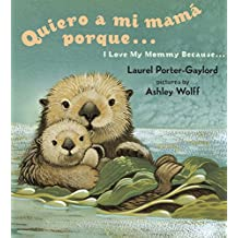 Quiero a mi Mama Porque (I Love my Mommy Because Eng/Span ed)