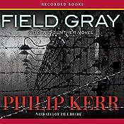 Field Gray: A Bernie Gunther Novel | Philip Kerr