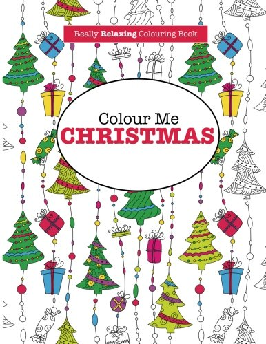 Color Me Christmas A Relaxing Coloring Book