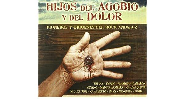 Hijos Del Agobio Y Del Dolor : Hijos Del Agobio Y Del Dolor ...