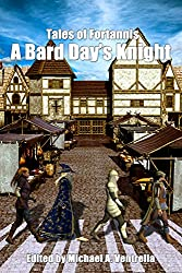 A Bard Day's Knight: Volume 3 (Tales Of Fortannis)