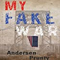 My Fake War Audiobook by Andersen Prunty Narrated by Andersen Prunty