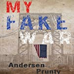 My Fake War | Andersen Prunty