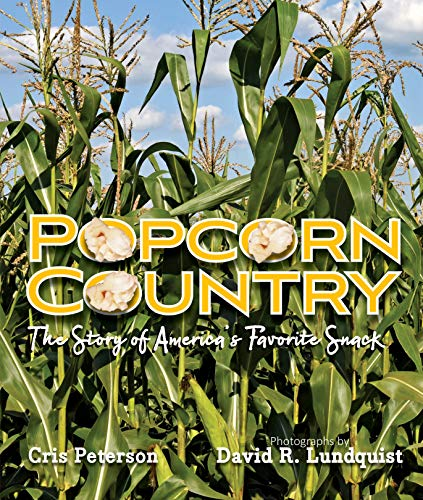 Popcorn Country: The Story of America's Favorite Snack