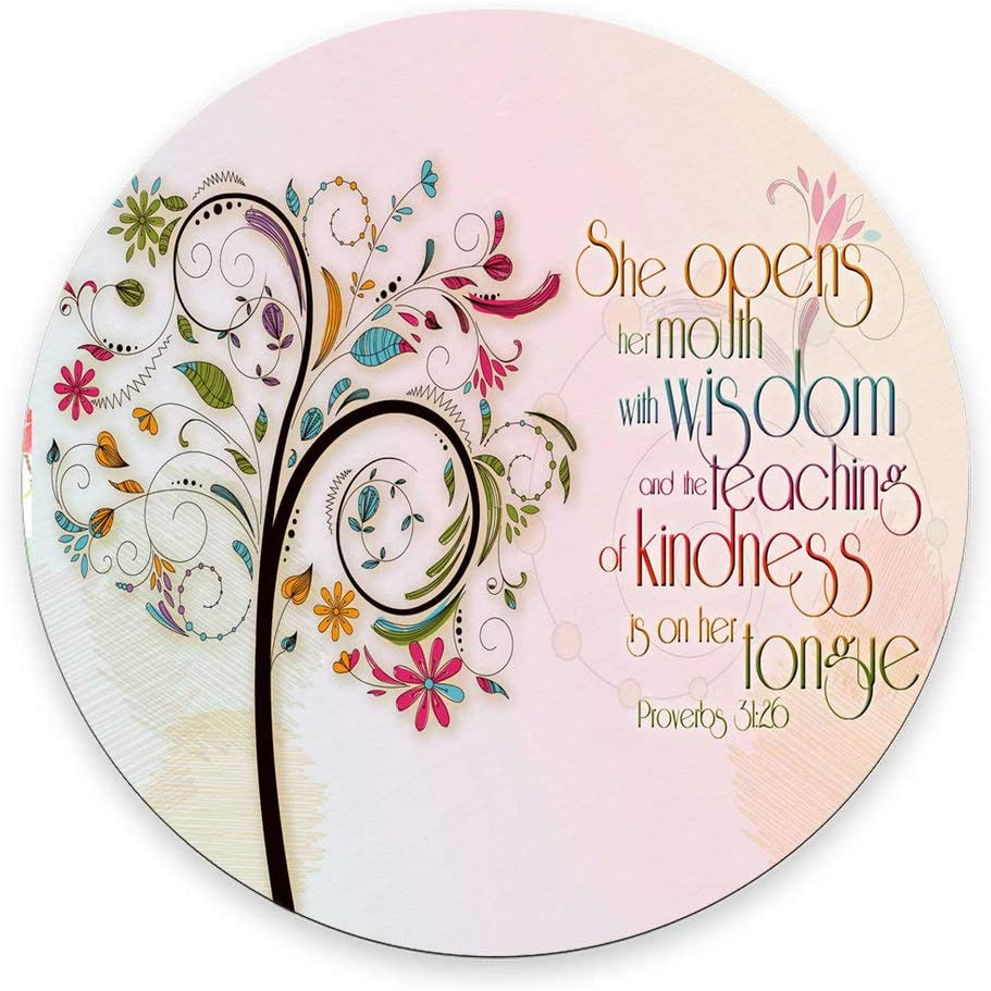 Inspirational Christian Bible Verse Proberbs Quotes Round Mouse Pad, She Opens Her Mouth with Wisdom and The Teaching of Kindness is on Her Tongue
