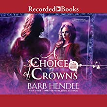 A Choice of Crowns Audiobook by Barb Hendee Narrated by Rendah Heywood