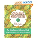 Creative Mindfulness 3: The Mindfulness Colouring Book, Geometrics, Abstracts, Patterns, Florals