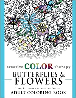 Amazon Com Butterflies And Flowers Stress Relieving Mandalas And