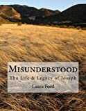img - for Misunderstood: The Life & Legacy of Joseph book / textbook / text book