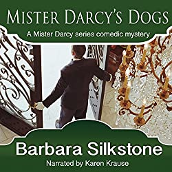 Mister Darcy's Dogs: Pride and Prejudice Contemporary Novella (Mister Darcy Series by Barbara Silkstone) (Volume 1)