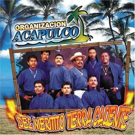 Del Meritito Tierra Caliente by Organizacion Acapulco by