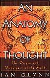 An Anatomy of Thought, Ian Glynn, 0195136969