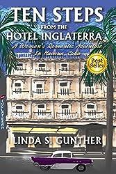 Ten Steps From The Hotel Inglaterra : A Woman's Romantic Adventure In Havana, Cuba