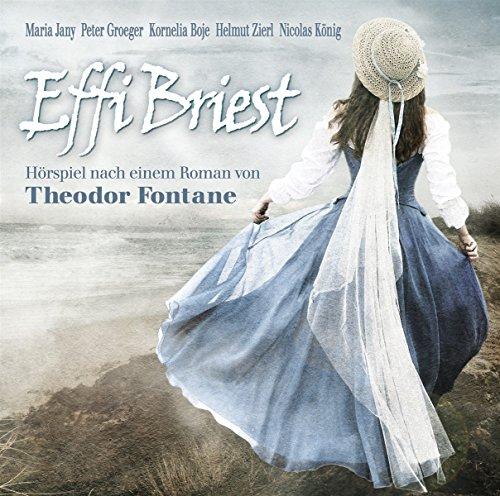 Effi Briest: Hörspiel nach einem Roman von Theodor Fontane