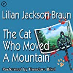 The Cat Who Moved a Mountain | Lilian Jackson Braun