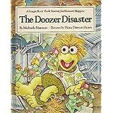 The Doozer Disaster: A Fraggle Rock Book - Starring Jim Henson's Muppetsby Michaela Muntean
